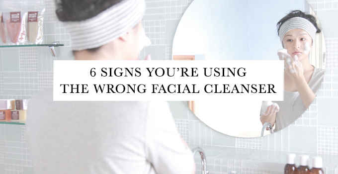6-signs-youre-using-the-wrong-facial-cleanser-cover